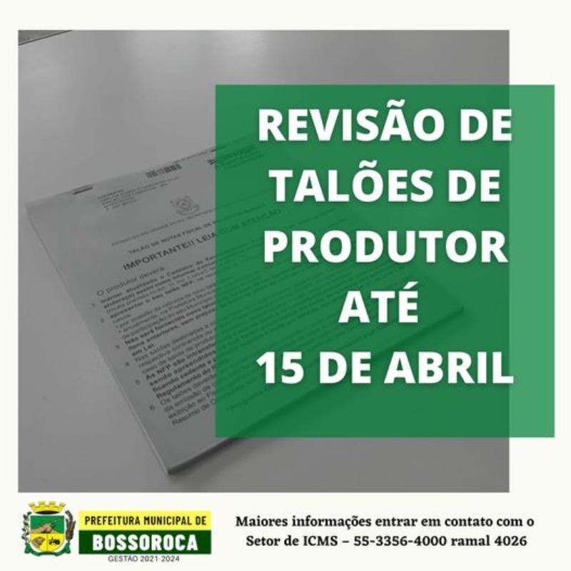 Revisão dos talões de produtor até 15 de abril
